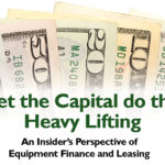 An Insider's Perspective of Equipment Finance and Leasing